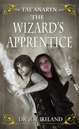 The Tae'anaryn and the Wizard's Apprentice (#01 in The Tae'Anaryn Series) eBook