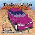 The Good Wagon (Car Park Parables Series) eBook