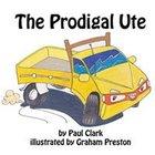 The Prodigal Ute (Car Park Parables Series) eBook