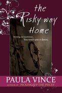 The Risky Way Home eBook
