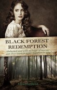 Black Forest Redemption (Jackson's Creek Trilogy Series) eBook