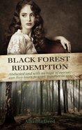 Black Forest Redemption (Jacksons Creek Trilogy Series)