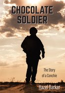 Chocolate Soldier: The Story of a Conchie eBook