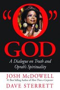O God: A Dialogue on Truth and Oprah's Spirituality Paperback