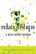 Relationships: A Mess Worth Making eBook