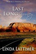 The Last Long Journey eBook