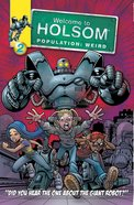Did You Hear the One About the Giant Robot? (Graphic Novel) (#02 in Welcome To Holsom Series)