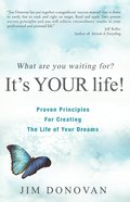 What Are You Waiting For? It's Your Life eBook