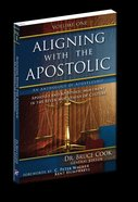 Aligning With the Apostolic, Volume 1 (#01 in Aligning With The Apostolic Series) eBook