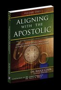 Aligning With the Apostolic, Volume 2 (#02 in Aligning With The Apostolic Series) eBook