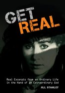 Get Real: Real Excerpts From An Ordinary Life in the Hand of An Extraordinary God eBook