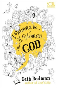 I Wanna Be...A Woman of God