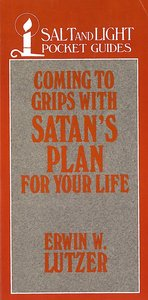 Coming to Grips With Satans Plan For Your Life