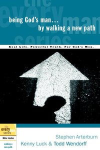 Every Man Bss: Being Gods Man By Walking a New Path (Every Man Bible Studies Series)