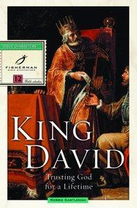 King David: Trusting God For a Lifetime (Fisherman Bible Studyguide Series)