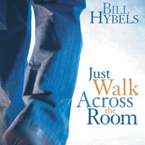 Just Walk Across the Room: Simple Steps Pointing People to Faith (Unabridged, 7 Cds)