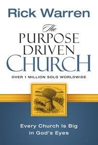 The Purpose Driven Church (The Purpose Driven Church Series)