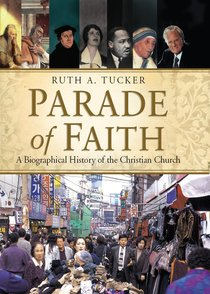 Parade of Faith: A Biographical History of the Christian Church