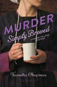 Murder Simply Brewed (#01 in Amish Village Mystery Series)