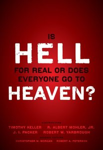 Is Hell For Real Or Does Everyone Go to Heaven?