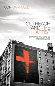 Outreach and the Artist: Sharing the Gospel With the Arts