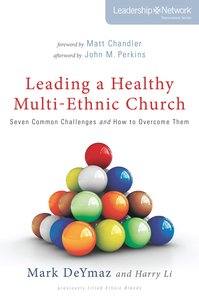 Leading a Healthy Mulit-Ethnic Church (Leadership Network Innovation Series)