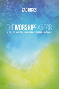 The Worship Pastor