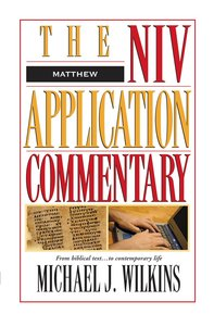 Matthew (Niv Application Commentary Series)