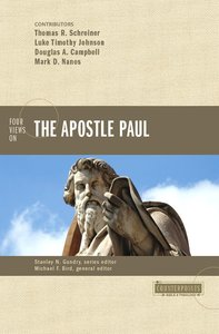Four Views on the Apostle Paul (Counterpoints Series)
