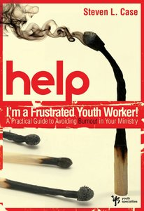 Help! Im a Frustrated Youth Worker!