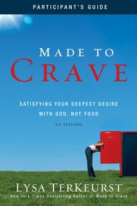 Made to Crave (Participants Guide)