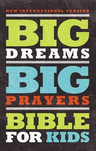 NIV Big Dreams Big Prayers Bible For Kids