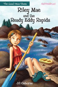 Riley Mae and the Ready Eddy Rapids (Faithgirlz! Good News Shoes Series)