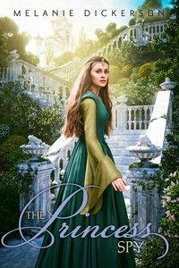 The Princess Spy (#05 in Hagenheim - My Fairy Tale Romance Series)