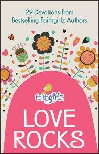Love Rocks (29 Devotions) (Faithgirlz! Lucy Series)