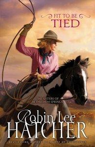 Fit to Be Tied (#2 in The Sisters Of Bethlehem Springs Series)