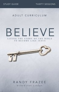 Believe Study Guide (Believe (Zondervan) Series)