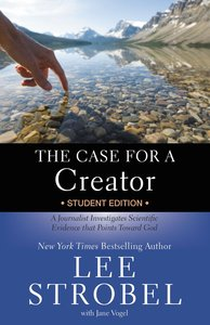 The Case For a Creator (Student Edition)