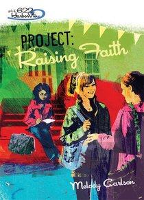 Faithgirlz! Girls of 622 Harbor View #05: Project Raising Faith (#05 in Faithgirlz! Harbor View: Project Series)