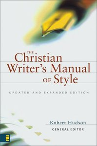 The Christian Writers Manual of Style (And Expanded)