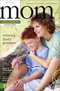 A Moms Ordinary Day: Entering Gods Presence