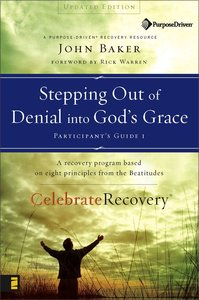 Stepping Out of Denial Into Gods Grace (#01 in Celebrate Recovery Participants Guide Series)