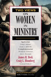 Two Views on Women in Ministry (Counterpoints Series)