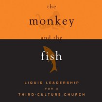 The Monkey and the Fish (Leadership Network Innovation Series)