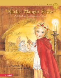 Marta and the Manger Straw (Traditions Of Faith Series)