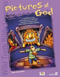 Wild Truth Bible Lessons: Pictures of God