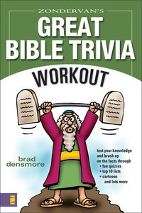 Zondervans Great Bible Trivia Workout