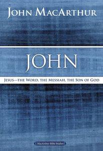 John (Macarthur Bible Study Series)