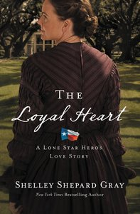The Loyal Heart (#01 in A Lone Star Heros Love Series)