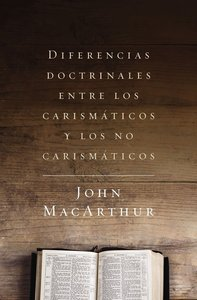 Diferencias Doctrinales Entre Los Carismticos Y Los No Carismticos